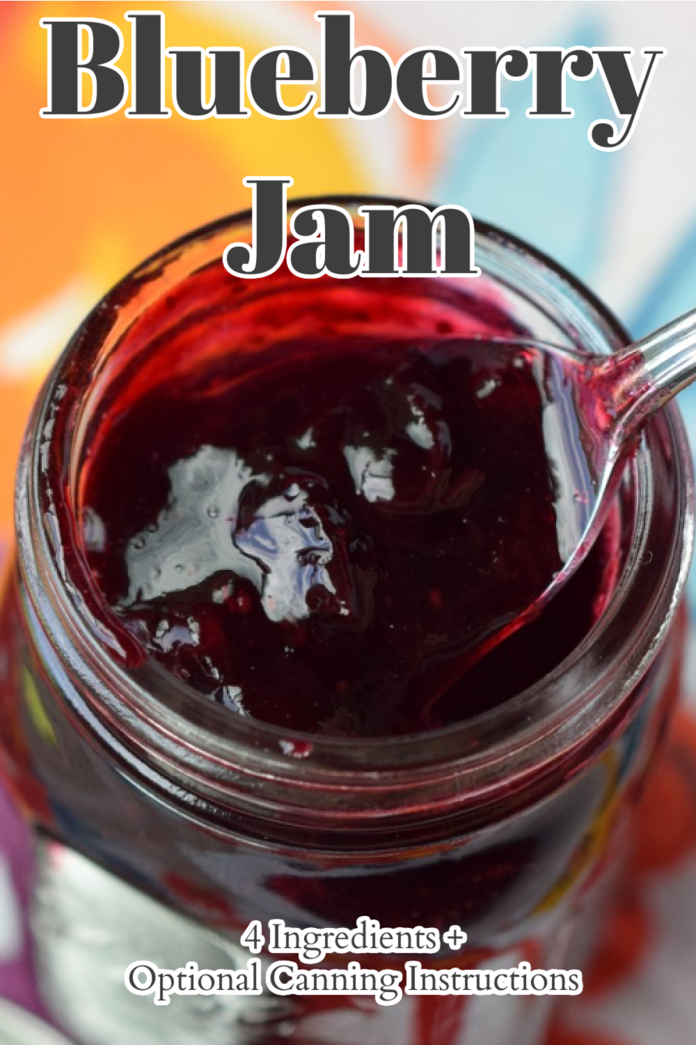 Blueberry Jam (+ Optional Canning Instructions) - Delicious homemade jam made with just 4 simple ingredients. This classic recipe can either be canned or immediately used! Blueberry Jam Recipe | Homemade Blueberry Jam | Canning Recipe