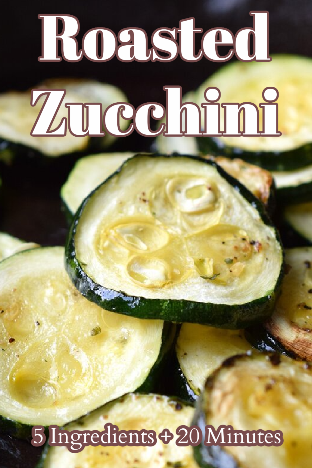 Roasted Zucchini - A quick and easy side dish made with just 5 ingredients in less than 20 minutes. This zucchini recipe is perfect to go with an easy weeknight meal or to serve during the holidays. Zucchini Recipe | Roasted Zucchini | Zucchini Side Dish